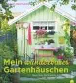 Mein wunderbares Gartenhäuschen, Coulthard, Sally, Christian Verlag, EAN/ISBN-13: 9783862446841