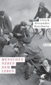 Menschen neben dem Leben, Boschwitz, Ulrich Alexander, Klett-Cotta, EAN/ISBN-13: 9783608964097