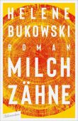 Milchzähne, Bukowski, Helene, blumenbar Verlag, EAN/ISBN-13: 9783351050689