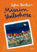 Mission Unterhose, Heinlein, Sylvia, Tulipan Verlag GmbH, EAN/ISBN-13: 9783864291135
