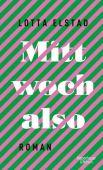 Mittwoch also, Elstad, Lotta, Verlag Kiepenheuer & Witsch GmbH & Co KG, EAN/ISBN-13: 9783462052039