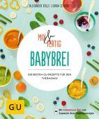 Mix & Fertig Babybrei, Dölle, Alexander/Schocke, Sarah, Gräfe und Unzer, EAN/ISBN-13: 9783833864636
