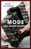 Mode und andere Neurosen, Eichinger, Katja, blumenbar Verlag, EAN/ISBN-13: 9783351050788