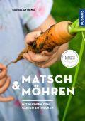 Matsch & Möhren, Oftring, Bärbel, Franckh-Kosmos Verlags GmbH & Co. KG, EAN/ISBN-13: 9783440168776