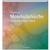 Molekularküche, Vilgis, Thomas, Tre Torri Verlag GmbH, EAN/ISBN-13: 9783937963846