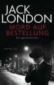 Mord auf Bestellung, London, Jack, Manesse Verlag GmbH, EAN/ISBN-13: 9783717524267