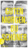 Guten Morgen, du Schöner, Taubert, Greta, Aufbau Verlag GmbH & Co. KG, EAN/ISBN-13: 9783351034641
