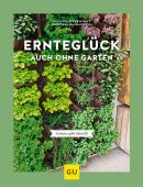 Ernteglück auch ohne Garten, Baumjohann, Dorothea/Breckwoldt, Michael, Gräfe und Unzer, EAN/ISBN-13: 9783833873546