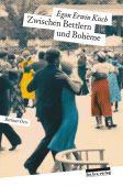 Zwischen Bettlern und Bohème, Kisch, Egon Erwin, be.bra Verlag GmbH, EAN/ISBN-13: 9783898091510
