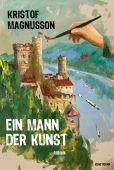 Ein Mann der Kunst, Magnusson, Kristof, Verlag Antje Kunstmann GmbH, EAN/ISBN-13: 9783956143823