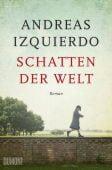 Schatten der Welt, Izquierdo, Andreas, DuMont Buchverlag GmbH & Co. KG, EAN/ISBN-13: 9783832164980