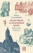 Als die Musik in Deutschland spielte, Preisendörfer, Bruno, Galiani Berlin, EAN/ISBN-13: 9783869711904