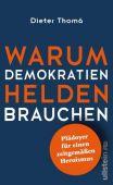 Warum Demokratien Helden brauchen., Thomä, Dieter, Ullstein Buchverlage GmbH, EAN/ISBN-13: 9783550200335