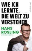 Wie ich lernte, die Welt zu verstehen, Rosling, Hans/Härgestam, Fanny, Ullstein Buchverlage GmbH, EAN/ISBN-13: 9783550200588