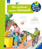 Wir schützen unsere Umwelt, von Kessel, Carola, Ravensburger Buchverlag, EAN/ISBN-13: 9783473326853
