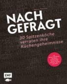 Nachgefragt - 30 Spitzenköche verraten ihre Küchengeheimnisse, Hiekmann, Stefanie, EAN/ISBN-13: 9783960930464