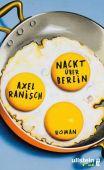 Nackt über Berlin, Ranisch, Axel, Ullstein fünf, EAN/ISBN-13: 9783961010134