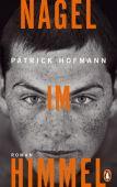 Nagel im Himmel, Hofmann, Patrick, Penguin Verlag Hardcover, EAN/ISBN-13: 9783328601289