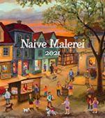 Naive Malerei Kalender 2021, Ackermann Kunstverlag, EAN/ISBN-13: 9783838421148