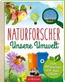 Naturforscher Unsere Umwelt, Hensler, Carolin, Ars Edition, EAN/ISBN-13: 9783845834948
