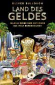 Land des Geldes, Bullough, Oliver, Verlag Antje Kunstmann GmbH, EAN/ISBN-13: 9783956143588