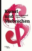 Kunst und Verbrechen, Koldehoff, Stefan/Timm, Tobias, Galiani Berlin, EAN/ISBN-13: 9783869711768
