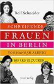 Schreibende Frauen in Berlin, Schneider, Rolf, Jaron Verlag GmbH i.G., EAN/ISBN-13: 9783897730861