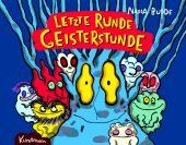 Letzte Runde Geisterstunde, Budde, Nadia, Verlag Antje Kunstmann GmbH, EAN/ISBN-13: 9783956143632