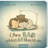 Ohne Bär schläft Ben nicht ein, Engler, Michael, Ars Edition, EAN/ISBN-13: 9783845831565