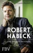Robert Habeck - Eine exklusive Biografie, Reshöft, Claudia, FinanzBuch Verlag, EAN/ISBN-13: 9783959722919