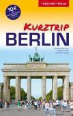 Reiseführer Berlin - Kurztrip, Susanne Kilimann/Rasso Knoller/Christian Nowak, Trescher Verlag, EAN/ISBN-13: 9783897945289