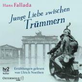 Junge Liebe zwischen Trümmern, Fallada, Hans, Osterwold audio, EAN/ISBN-13: 9783869523941