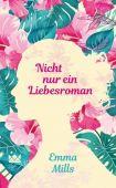 Nicht nur ein Liebesroman, Mills, Emma, Königskinder, EAN/ISBN-13: 9783551560377