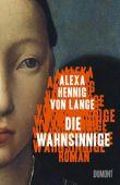 Die Wahnsinnige, Hennig von Lange, Alexa, DuMont Buchverlag GmbH & Co. KG, EAN/ISBN-13: 9783832181277