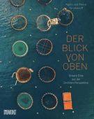 Der Blick von oben, Toromanoff, Agata/Toromanoff, Pierre, DuMont Buchverlag GmbH & Co. KG, EAN/ISBN-13: 9783832199760