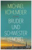 Bruder und Schwester Lenobel, Köhlmeier, Michael, dtv Verlagsgesellschaft mbH & Co. KG, EAN/ISBN-13: 9783423147477