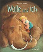 Wolle und ich, Gréban, Quentin, Jumbo Neue Medien & Verlag GmbH, EAN/ISBN-13: 9783833741050