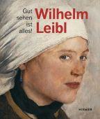 Wilhelm Leibl, von Manstein, Marianne/von Waldkirch, Bernhard, Hirmer Verlag, EAN/ISBN-13: 9783777433868