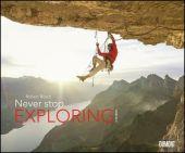 Never stop exploring 2021 - Outdoor-Extremsport-Fotografie - Von Robert Bösch - Wandkalender 58,4 x 48,5 cm - Spiralbindung, EAN/ISBN-13: 4250809647012
