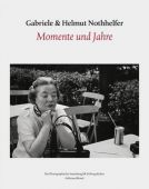 Gabriele und Helmut Nothelfer - Momente und Jahre, Nothhelfer, Gabriele und Helmut, EAN/ISBN-13: 9783829604291