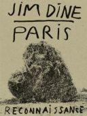 Paris Reconnaissance, Dine, Jim, Steidl Verlag, EAN/ISBN-13: 9783958293885