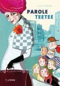 Parole Teetee, Herden, Antje, Tulipan Verlag GmbH, EAN/ISBN-13: 9783864294839