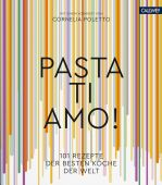 Pasta, ti amo!, Marnet, Judith, Callwey Verlag, EAN/ISBN-13: 9783766724434