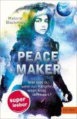 Peace Maker, Blackman, Malorie, Beltz, Julius Verlag, EAN/ISBN-13: 9783407749888