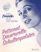 Petticoat, Dauerwelle, Schulterposter, Prestel Verlag, EAN/ISBN-13: 9783791385013