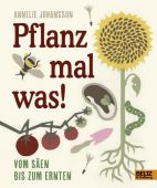 Pflanz mal was!, Johansson, Annelie, Beltz, Julius Verlag, EAN/ISBN-13: 9783407822192