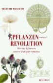 Pflanzenrevolution, Mancuso, Stefano, Verlag Antje Kunstmann GmbH, EAN/ISBN-13: 9783956142338