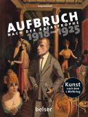 Aufbruch nach der Katastrophe 1918 - 1925, Kohlhoff, Kolja, Chr.Belser Gesellschaft für, EAN/ISBN-13: 9783763027996