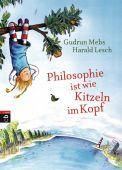 Philosophie ist wie Kitzeln im Kopf, Mebs, Gudrun/Lesch, Harald, cbj, EAN/ISBN-13: 9783570156216