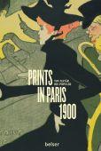 Prints in Paris 1900, Rosa de Carvalho, Fleur Roos/Vieyra, Natalia Angeles/Homan, Anita, EAN/ISBN-13: 9783763027736
